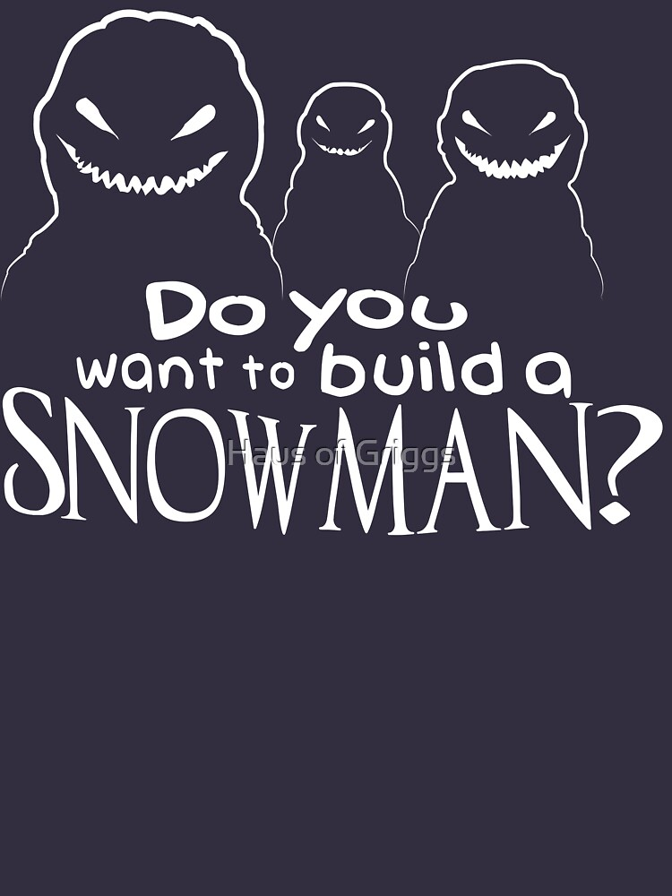 Wanna Build A Snowman? | Unisex T-Shirt