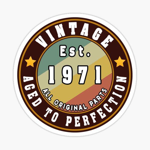 Vintage Aged to perfection est. 1971 All Original Parts Essential T-Shirt Sticker