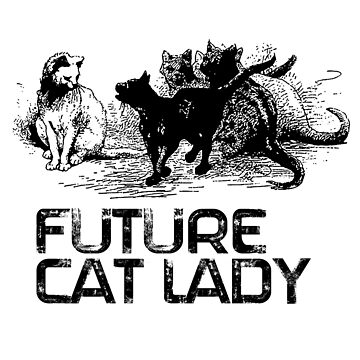 Future Cat Lady by mbsgraphics