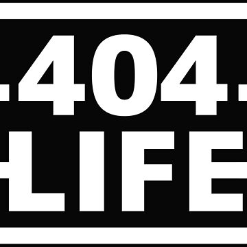-404- LIFE by williamsmet