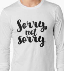 Sorry, Not Sorry - Black Long Sleeve T-Shirt