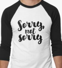 Sorry, Not Sorry - Black Men's Baseball ¾ T-Shirt