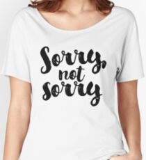 Sorry, Not Sorry - Black Women's Relaxed Fit T-Shirt