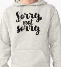 Sorry, Not Sorry - Black Pullover Hoodie