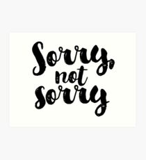 Sorry, Not Sorry - Black Art Print