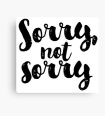 Sorry, Not Sorry - Black Canvas Print