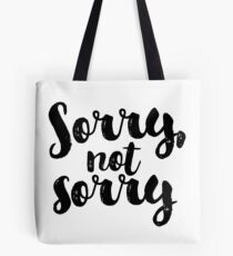 Sorry, Not Sorry - Black Tote Bag
