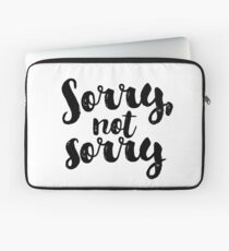 Sorry, Not Sorry - Black Laptop Sleeve