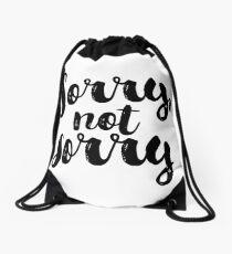 Sorry, Not Sorry - Black Drawstring Bag