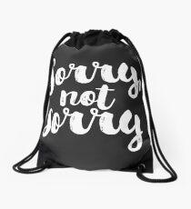 Sorry, Not Sorry - White Drawstring Bag