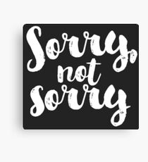 Sorry, Not Sorry - White Canvas Print