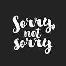 Sorry, Not Sorry - White by hattieandjane