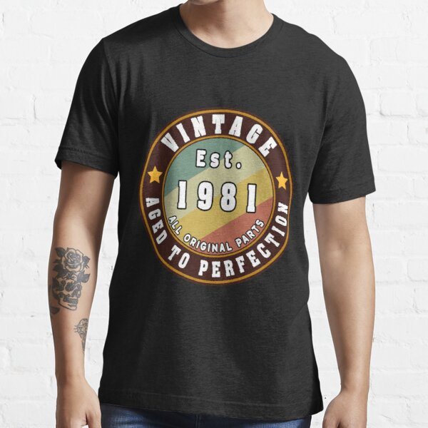 Vintage Aged to perfection est. 1981 All Original Parts Essential T-Shirt Essential T-Shirt