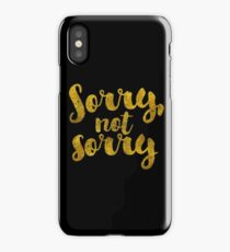 Sorry, Not Sorry - Faux Gold Foil iPhone Case