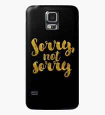 Sorry, Not Sorry - Faux Gold Foil Case/Skin for Samsung Galaxy