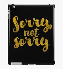 Sorry, Not Sorry - Faux Gold Foil iPad Case/Skin