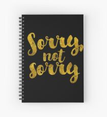 Sorry, Not Sorry - Faux Gold Foil Spiral Notebook