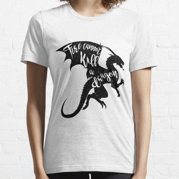 El fuego no puede matar a un dragón. Camiseta esencial