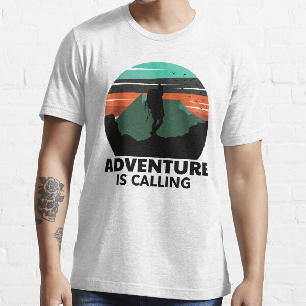 adventure is calling Essential T-Shirt
