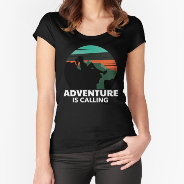 adventure is calling Fitted Scoop T-Shirt