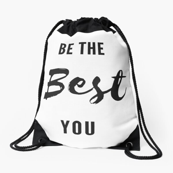 Be The Best You Drawstring Bag