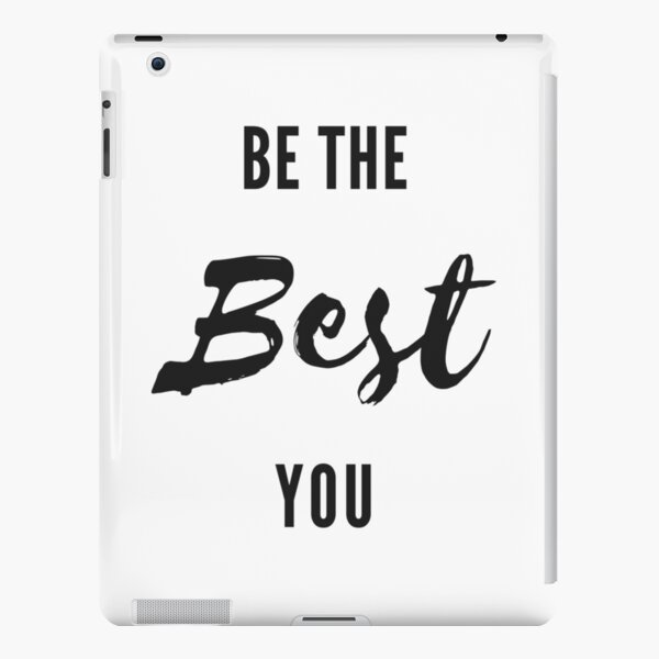 Be The Best You iPad Snap Case