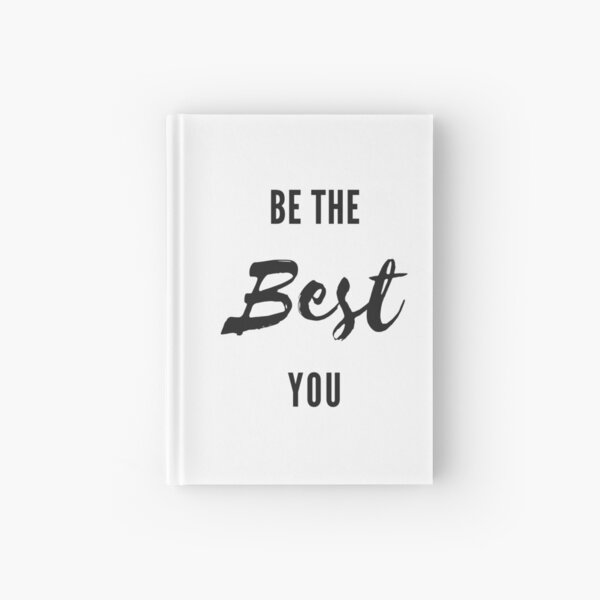 Be The Best You Hardcover Journal
