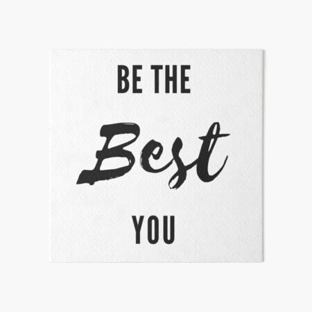 Be The Best You Art Board Print