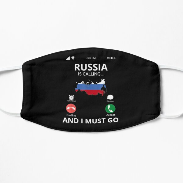 Russia Calls And I Must Go Russia  Flat Mask