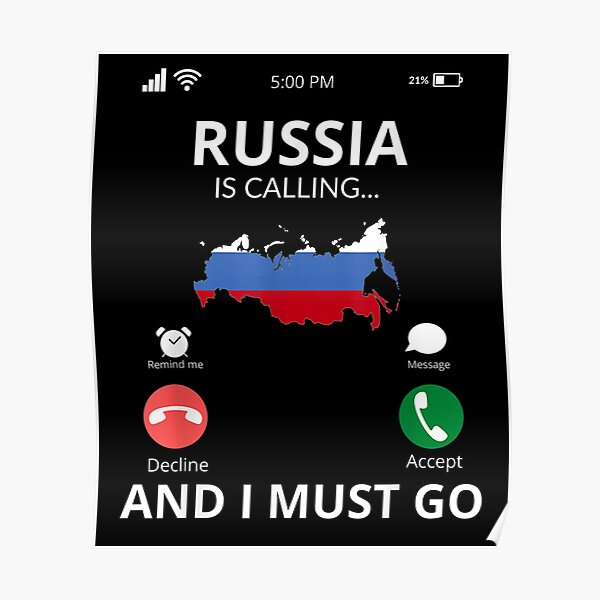 Russia Calls And I Must Go Russia  Poster