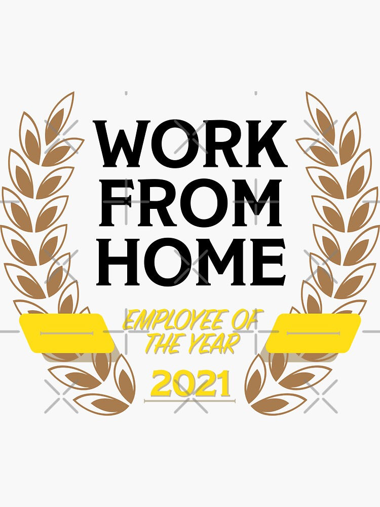 Work From Home Employee of the Year (2021) by brainthought
