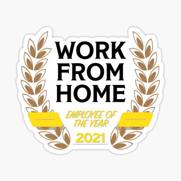 Work From Home Employee of the Year (2021) Sticker