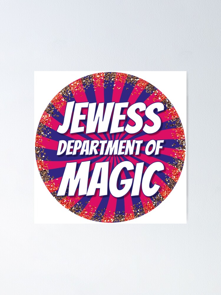Alternate view of Jewess Department of Magic [round logo] Poster