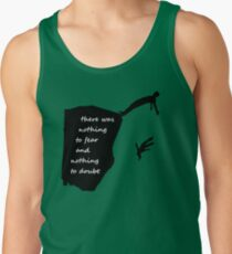 """There was nothing to fear and nothing to doubt"" - Radiohead - dark Tank Top"