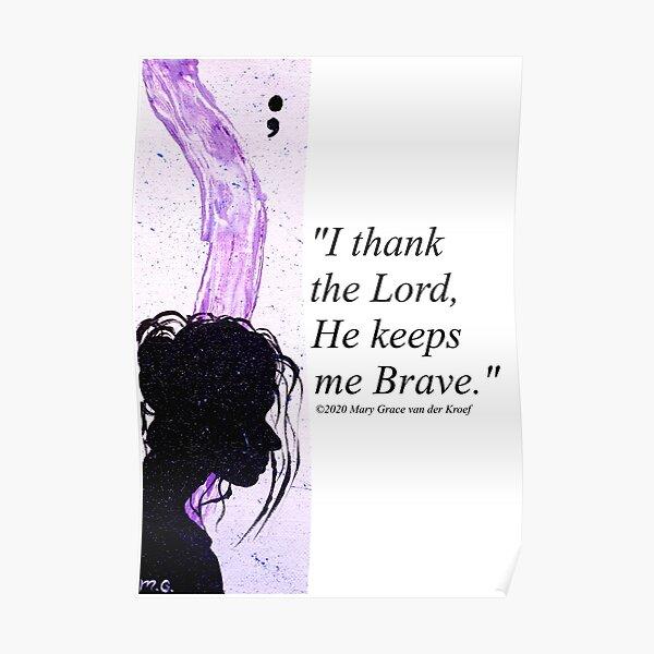 He Keeps Me Brave Poster