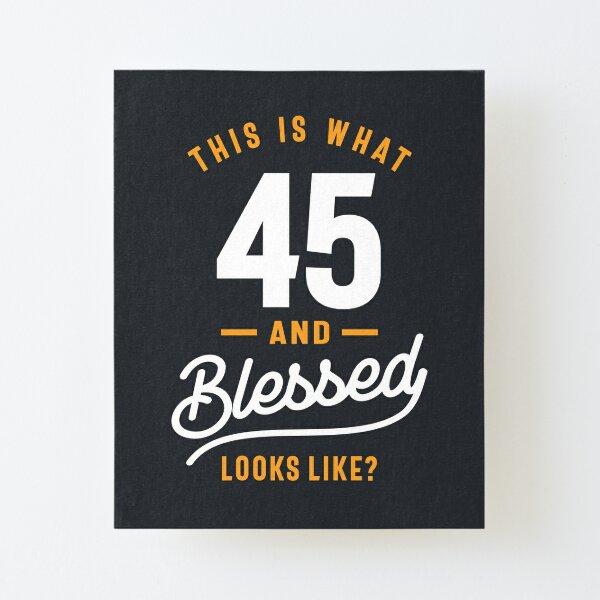 45 años - 45 cumpleaños Regalo divertido - Hombres y mujeres Lámina montada de lienzo