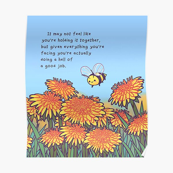 """""""Hell of a Good Job"""" Dandelion Bee Poster"""