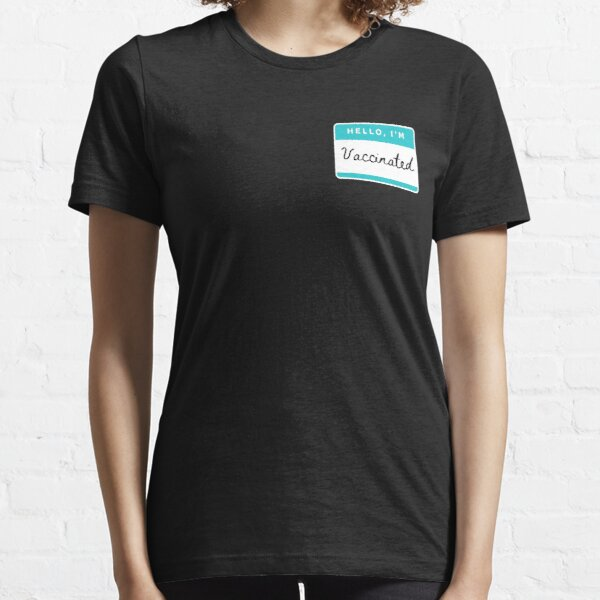 Hello, I'm vaccinated Essential T-Shirt