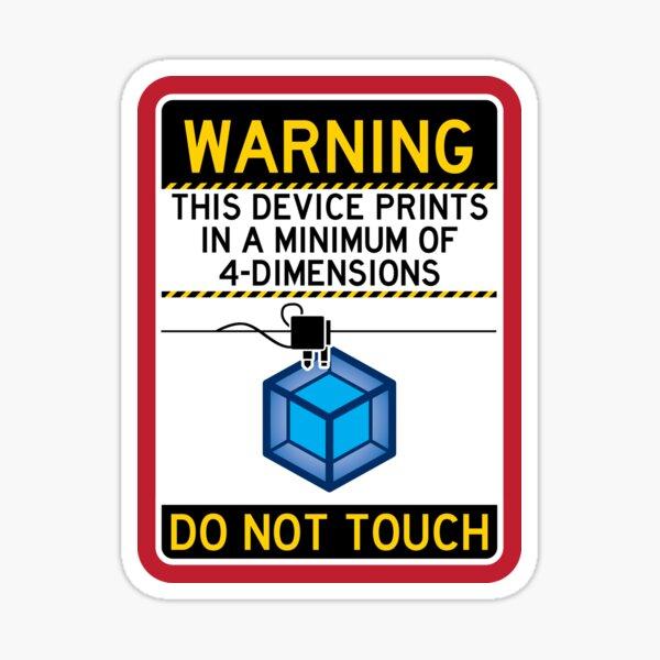 4D Printer Warning Sticker
