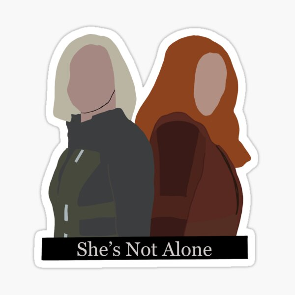 She's Not Alone Sticker