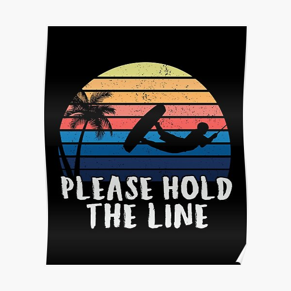 Please Hold The Line Wake Surfing Rope Surfboards Poster