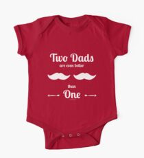 Two Dads Are Even Better than One (white imprint) Kids Clothes