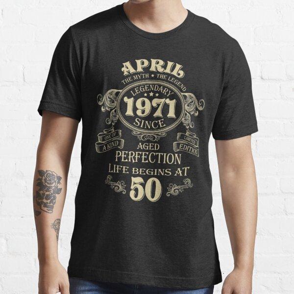 Abril de 1971 El hombre El mito el nacimiento de las leyendas Cumpleaños Camiseta esencial