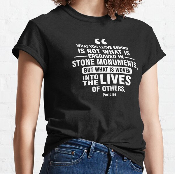 Inspirational Quote Classic T-Shirts, Inspirational Quote T-Shirt Classic T-Shirt