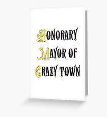 Honorary Mayor of Crazy Town employer gift Greeting Card