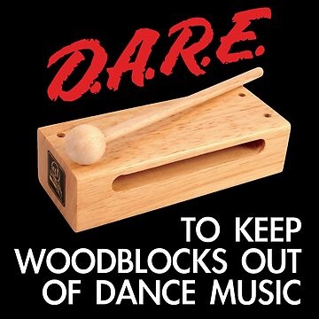 Dare To Keep Woodblocks Out Of Dance Music by Joman