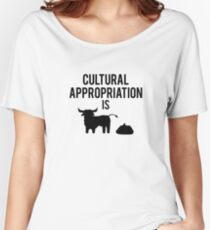 Cultural Appropriation is BS Women's Relaxed Fit T-Shirt