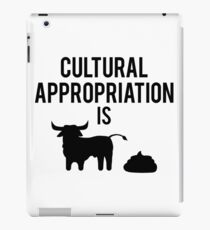 Cultural Appropriation is BS iPad Case/Skin