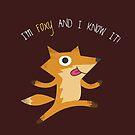 I'm Foxy & I Know It! Fox by zachsymartsy