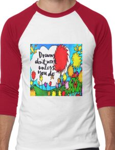 Dreams Don't Work Unless You Do Men's Baseball ¾ T-Shirt